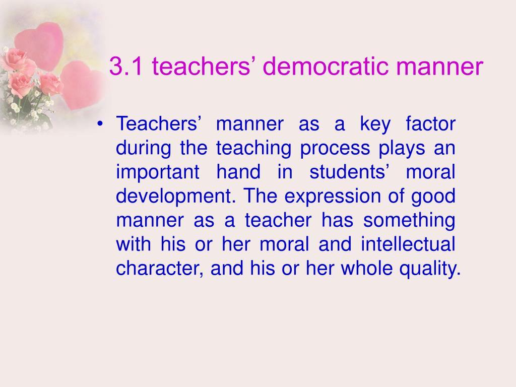 3.1 teachers' democratic manner