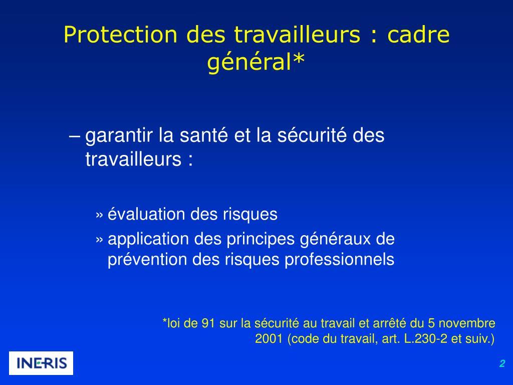 Protection des travailleurs : cadre général*