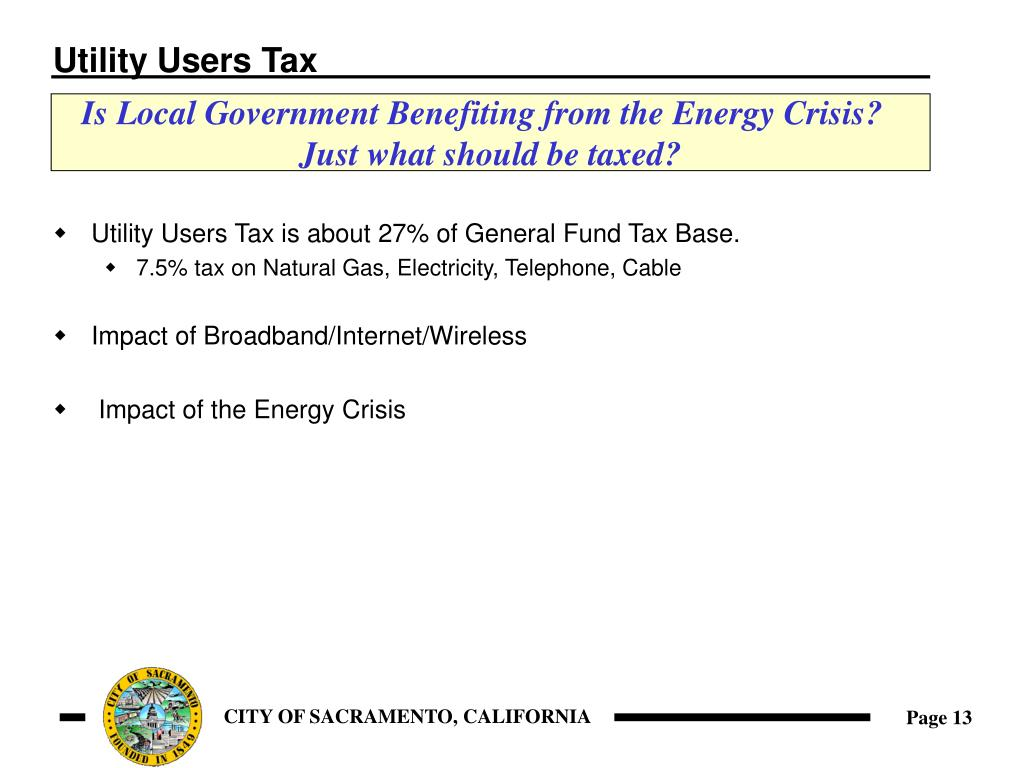 Utility Users Tax is about 27% of General Fund Tax Base.