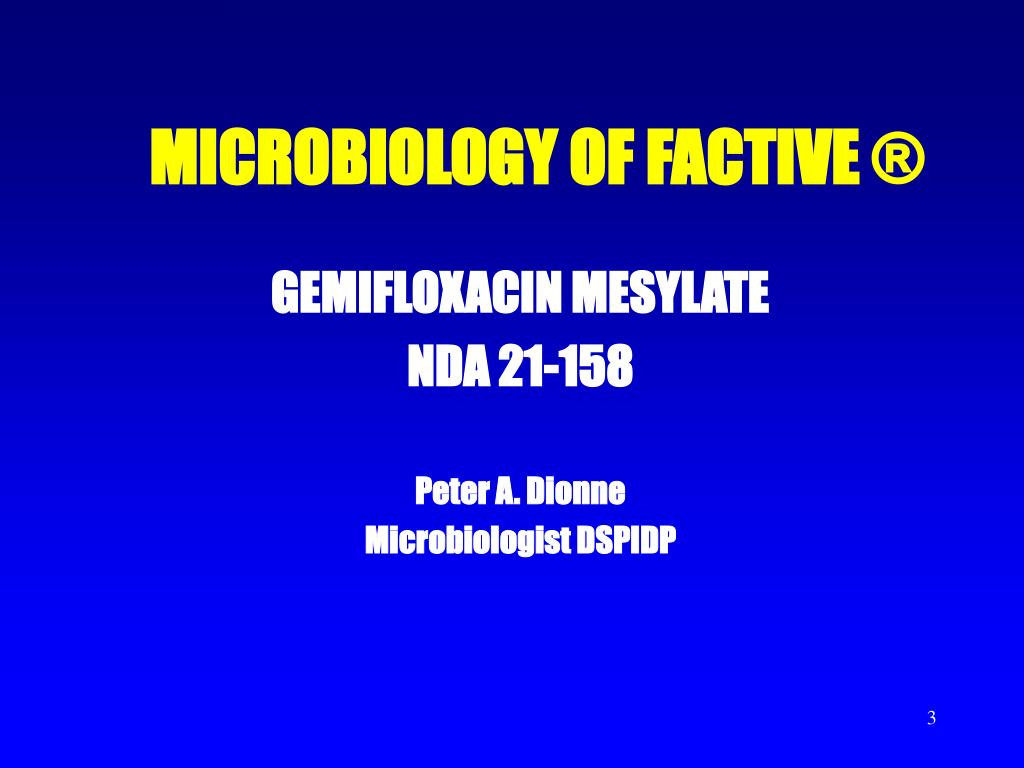 MICROBIOLOGY OF FACTIVE ®
