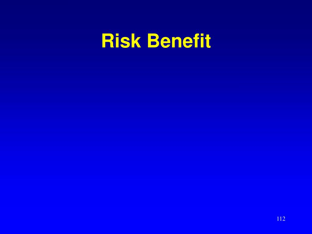 Risk Benefit