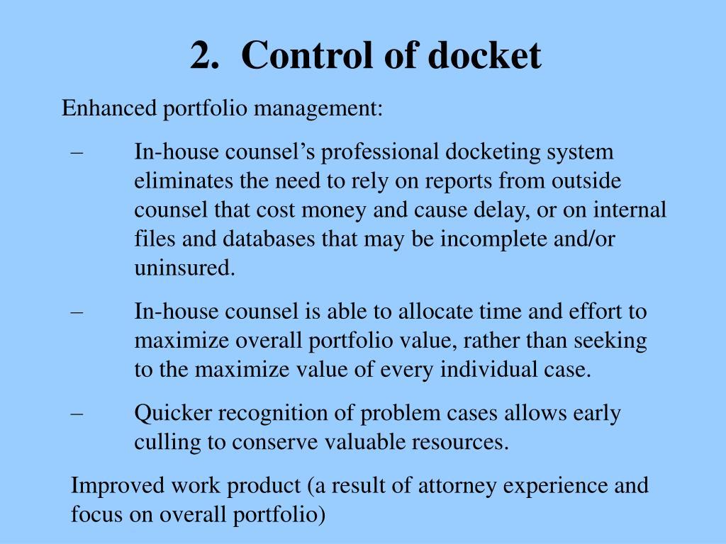 2.  Control of docket