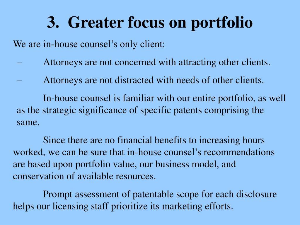 3.  Greater focus on portfolio