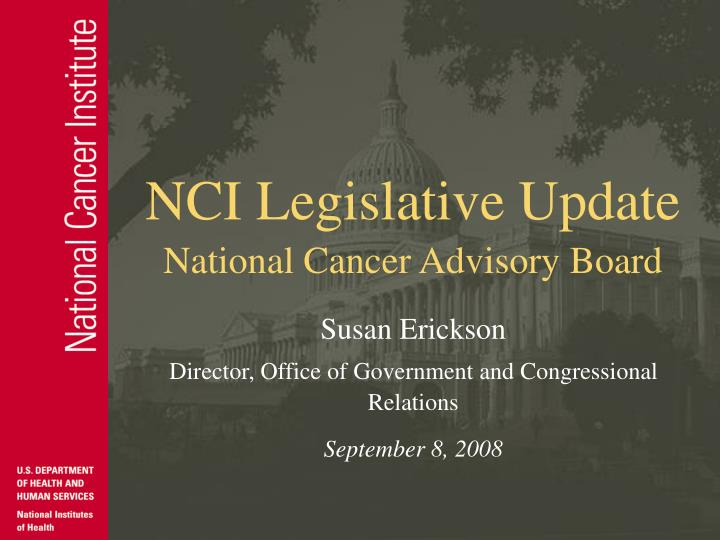 Nci legislative update national cancer advisory board