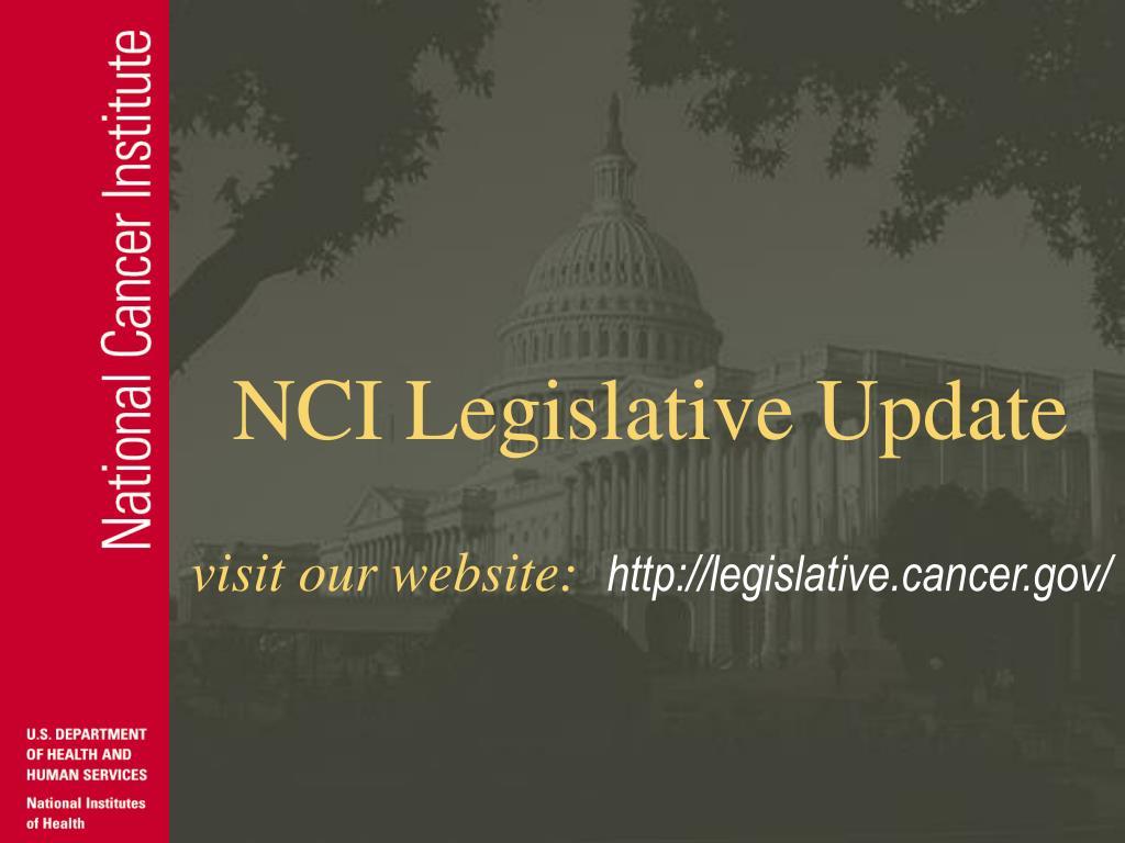 NCI Legislative Update