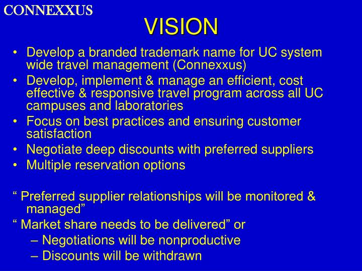 Develop a branded trademark name for UC system wide travel management (Connexxus)