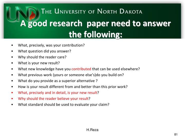 A good research  paper need to answer the following: