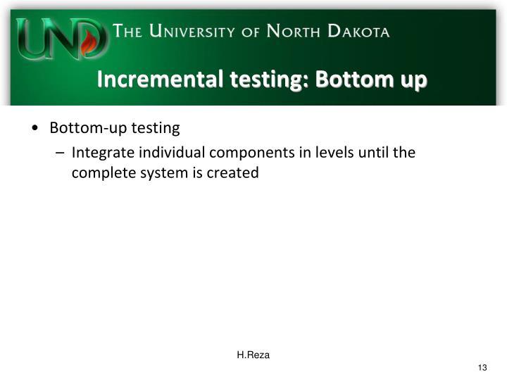 Incremental testing: Bottom up