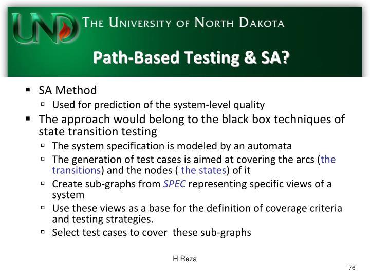 Path-Based Testing & SA?