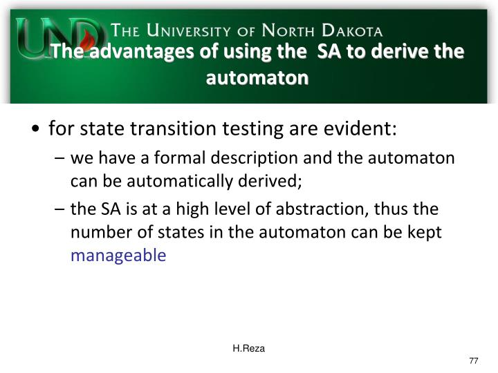 The advantages of using the  SA to derive the automaton