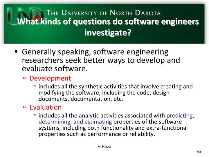 What kinds of questions do software engineers investigate?