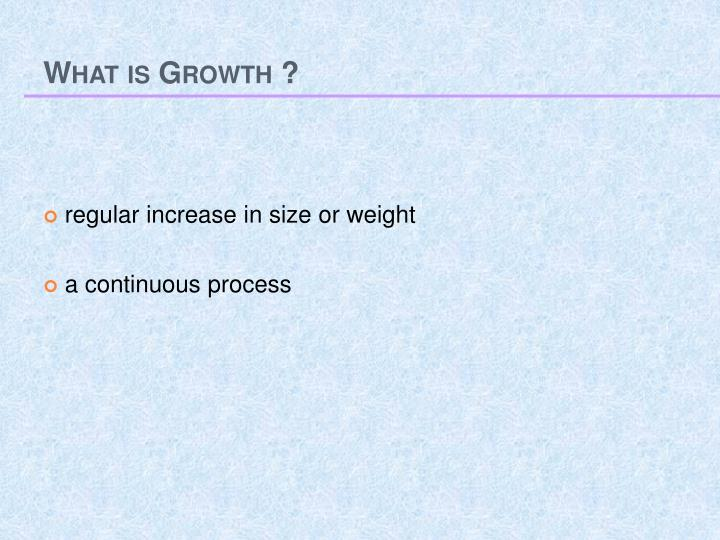 What is growth