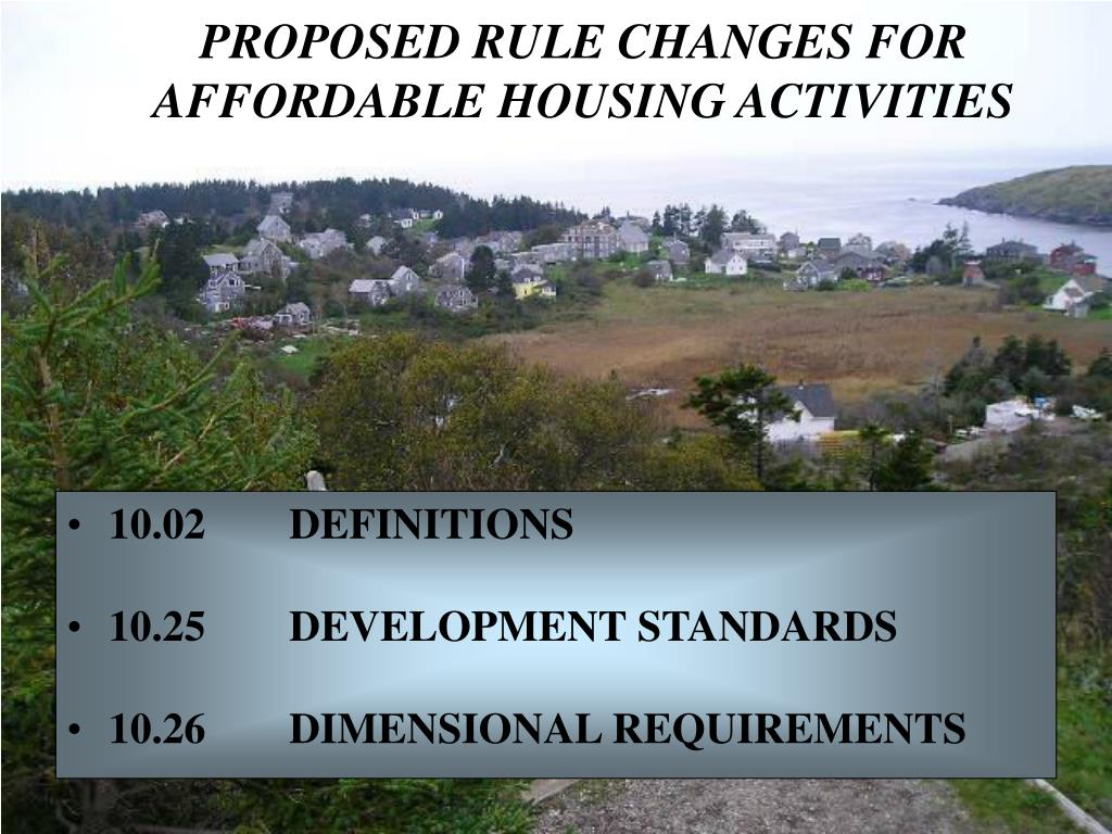PROPOSED RULE CHANGES FOR AFFORDABLE HOUSING ACTIVITIES