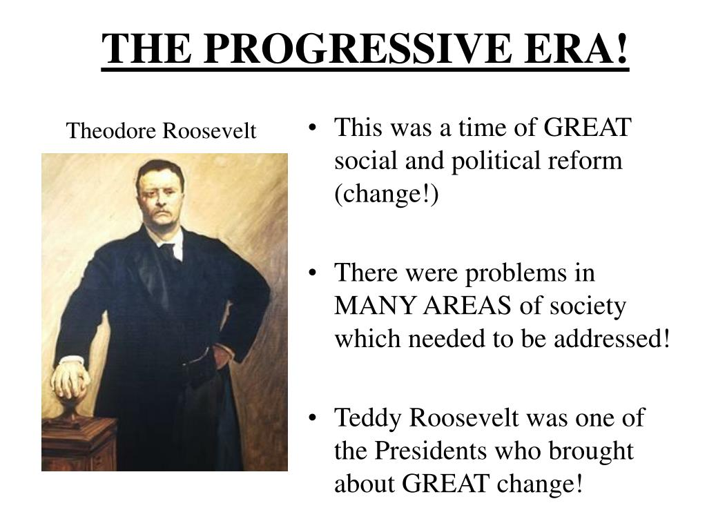 essay on progressives Progressive era summary: regulation of big business played a major role in the progressive era teddy roosevelt believed that it was the president's job to intervene in the nation's business industry.