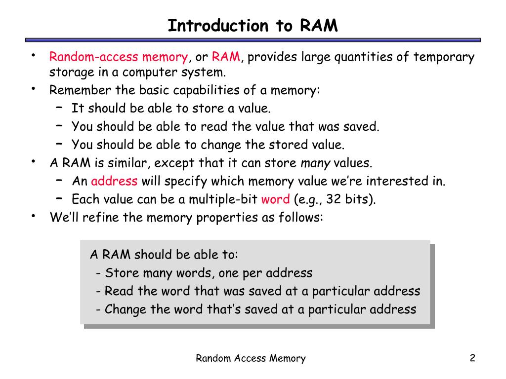 A RAM should be able to: