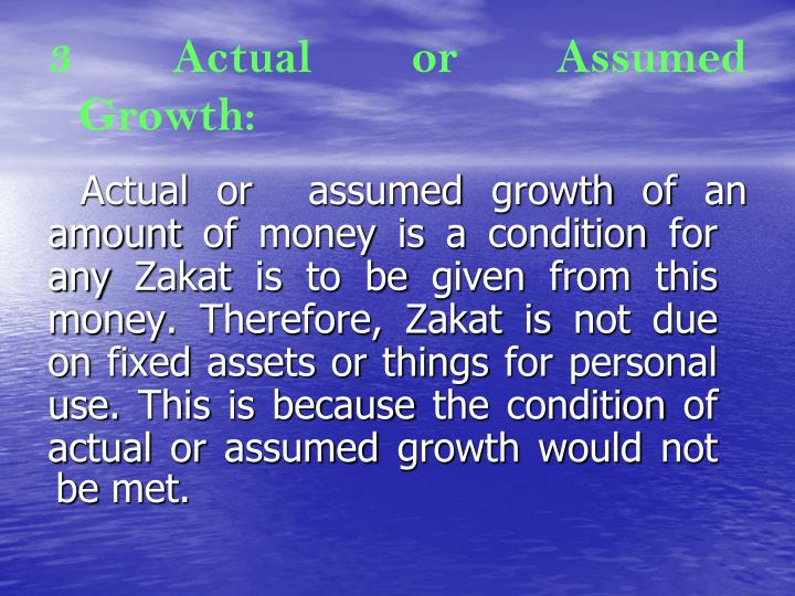 3 Actual or Assumed Growth: