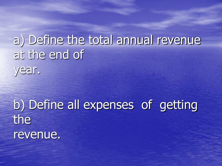 a) Define the total annual revenue      at the end of year.