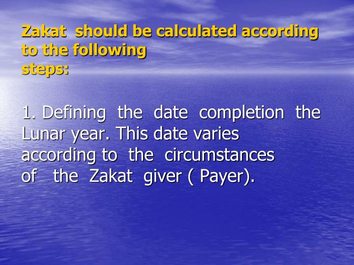 Zakat  should be calculated according