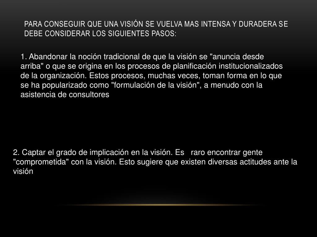 Para conseguir que una visión se vuelva mas intensa y duradera se debe considerar los siguientes pasos: