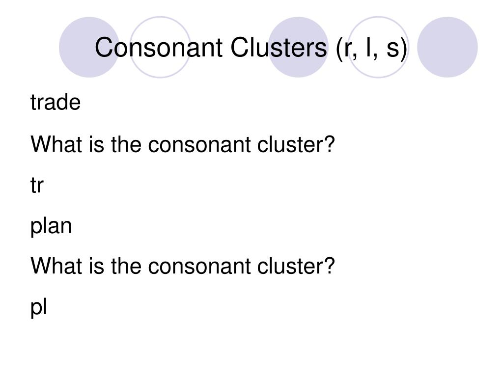 Consonant Clusters (r, l, s)