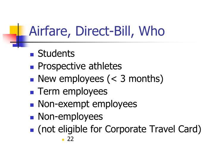Airfare, Direct-Bill, Who