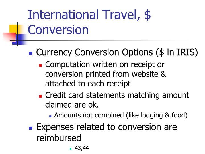 International Travel, $ Conversion