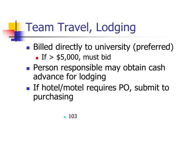 Team Travel, Lodging