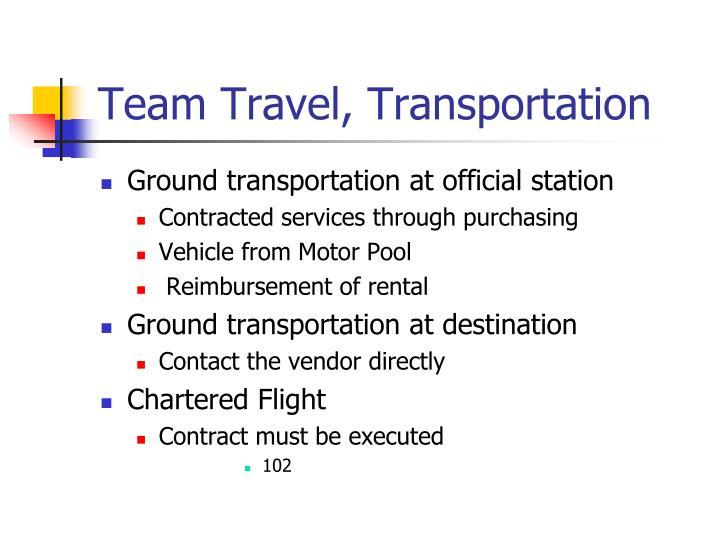 Team Travel, Transportation