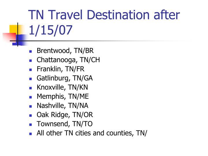 TN Travel Destination after 1/15/07