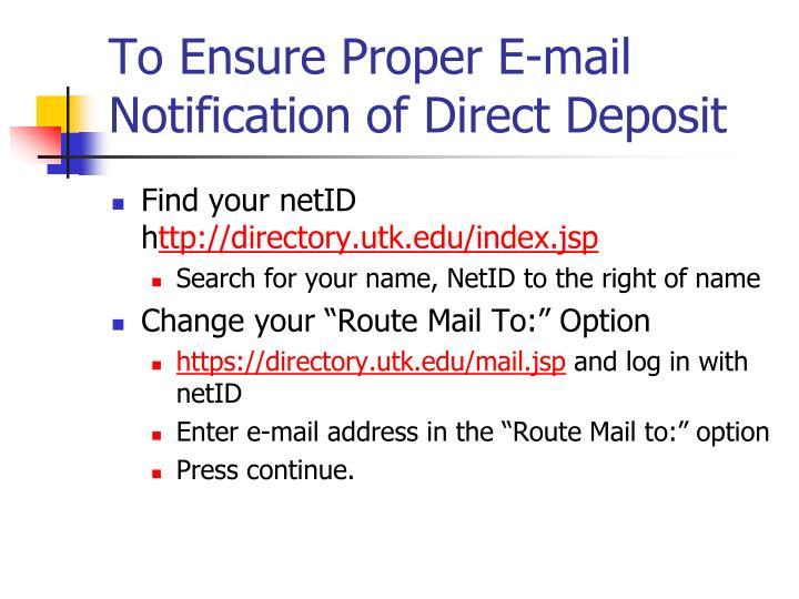 To Ensure Proper E-mail Notification of Direct Deposit