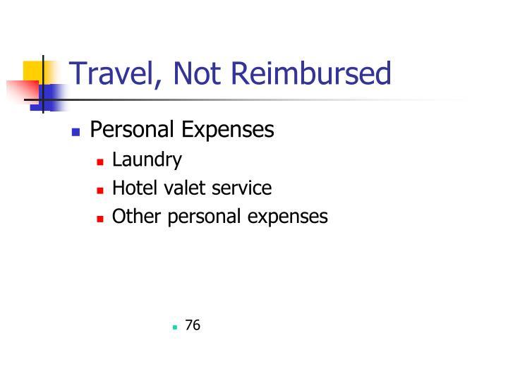 Travel, Not Reimbursed
