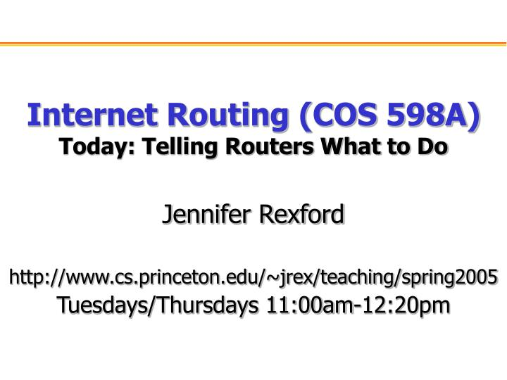 Internet routing cos 598a today telling routers what to do