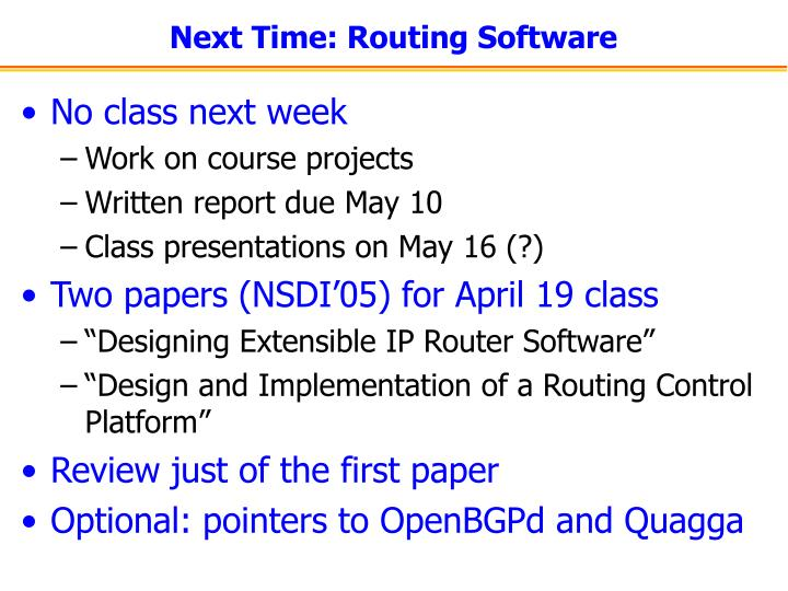 Next Time: Routing Software