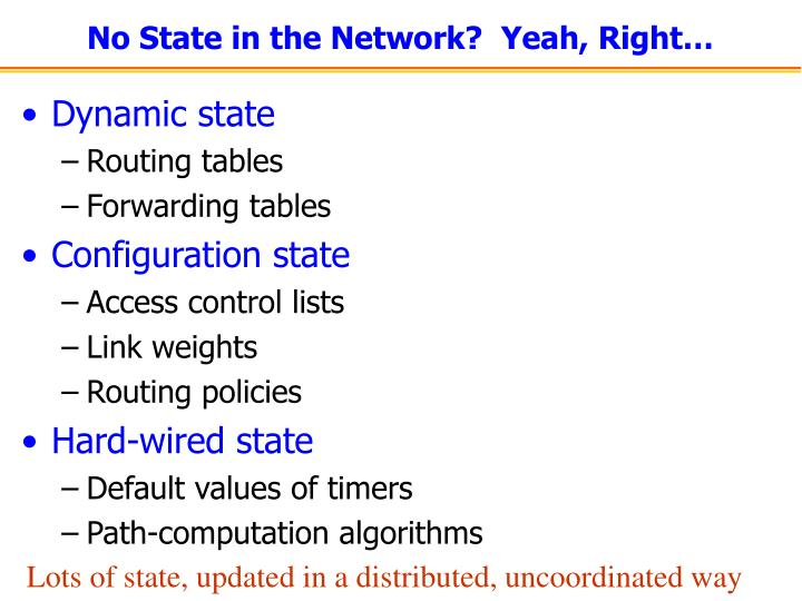 No State in the Network?  Yeah, Right…