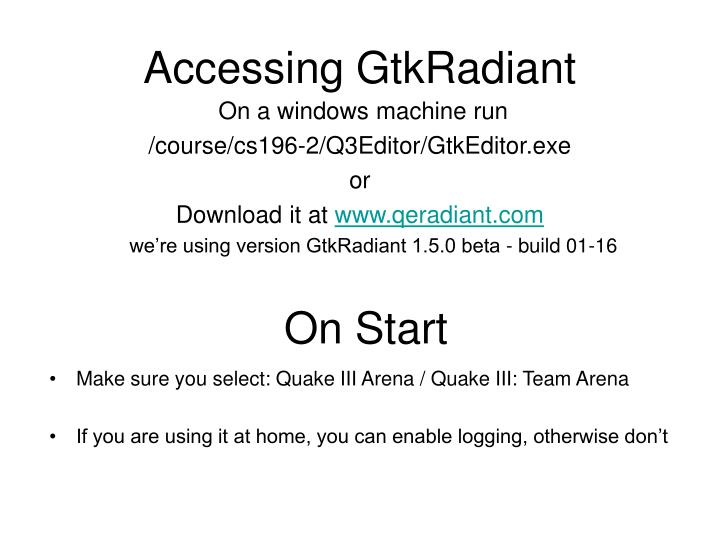 Accessing GtkRadiant