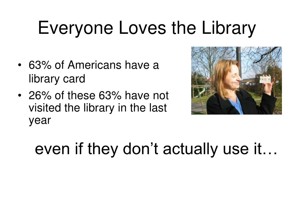 Everyone Loves the Library