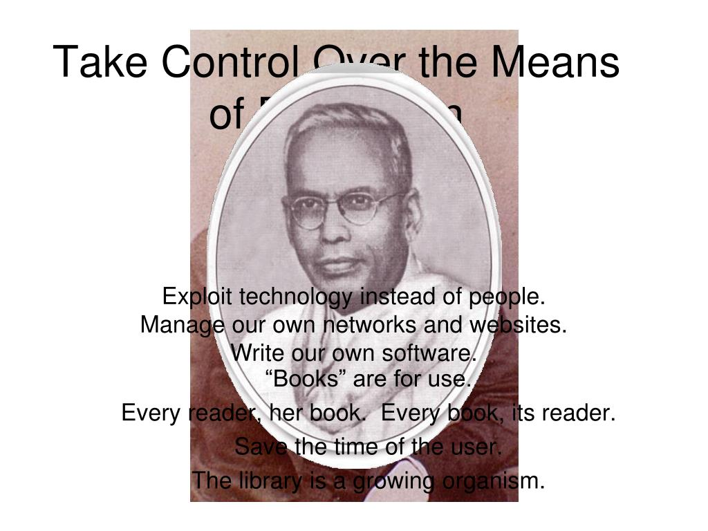 Take Control Over the Means of Production
