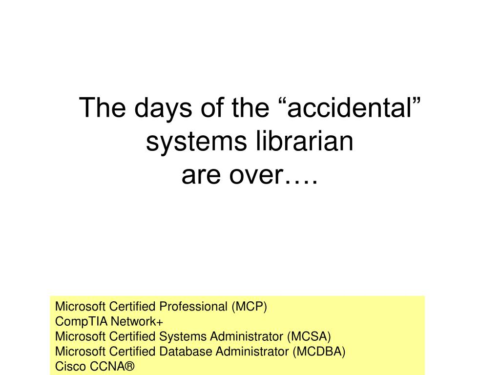 "The days of the ""accidental"" systems librarian"