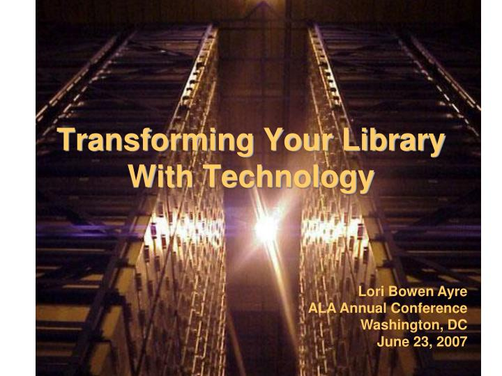 Transforming your library with technology