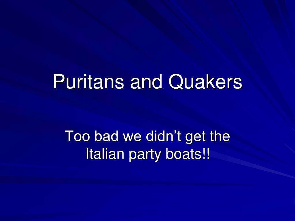 Puritans and Quakers