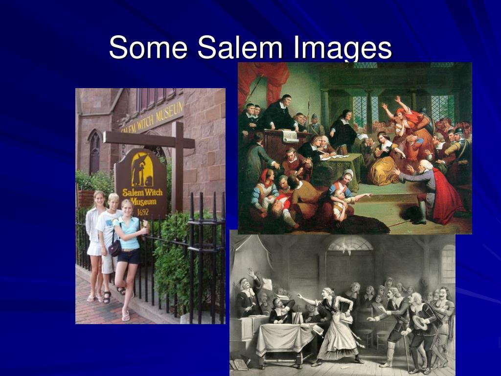 Some Salem Images