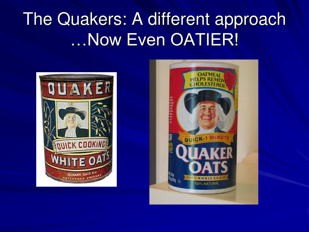 The Quakers: A different approach