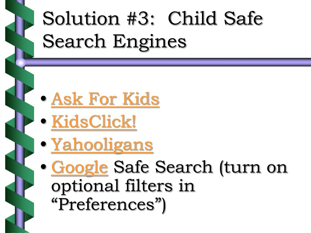 Solution #3:  Child Safe Search Engines