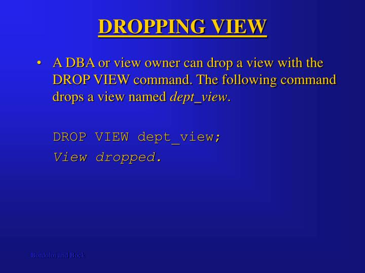 DROPPING VIEW