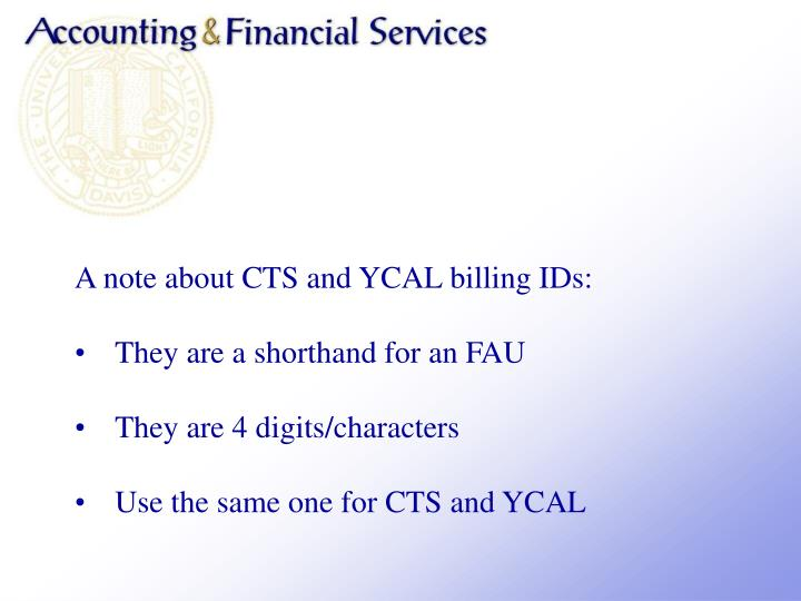 A note about CTS and YCAL billing IDs: