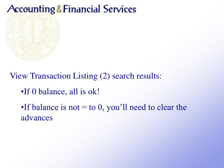 View Transaction Listing (2) search results: