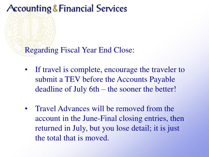 Regarding Fiscal Year End Close: