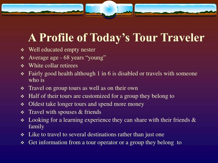 A Profile of Today's Tour Traveler