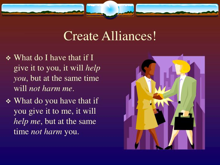 Create Alliances!