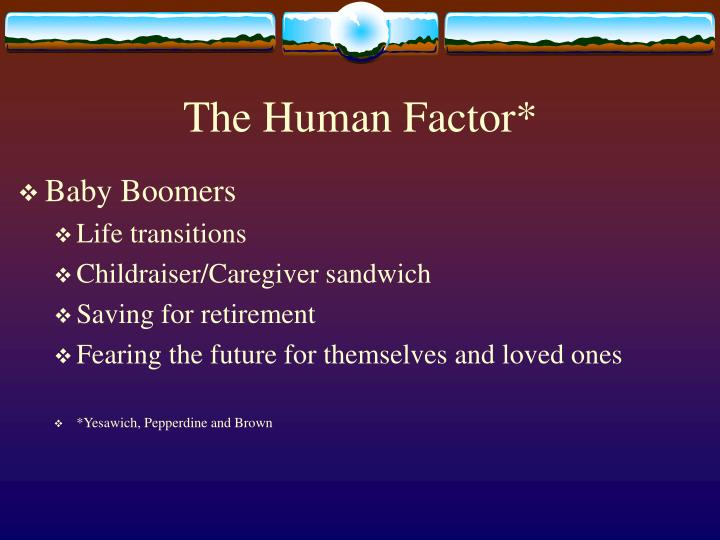 The Human Factor*
